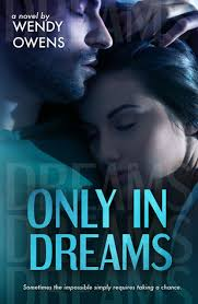 Only in Dreams (Stubborn Love, #2) by Wendy Owens