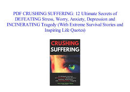 pdf crushing suffering ultimate secrets of defeating stress worr