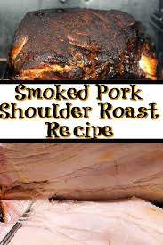 easy smoked pork shoulder roast recipe