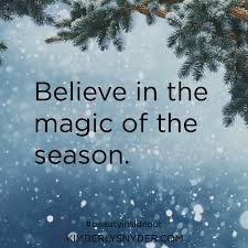 believe in the magic of the season season quotes beginning