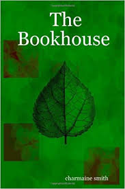 The Bookhouse: smith, charmaine: 9780615139890: Amazon.com: Books
