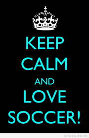keep calm and love soccer pictures