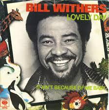 Bill Withers – Lovely Day Lyrics