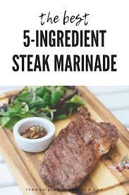 the best 5 ing steak marinade