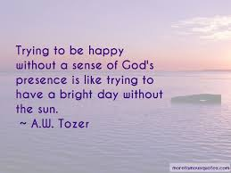 quotes about god s presence top god s presence quotes from