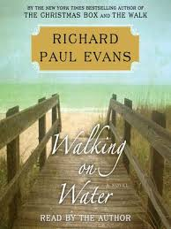 Walking On Water By Richard Paul Evans Overdrive Ebooks Audiobooks And Videos For Libraries