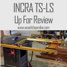 Incra Tools Ts Ls Fence Up For Review Woodshop Mike