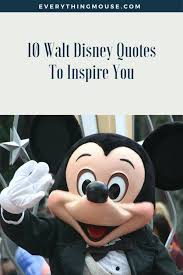 top walt disney quotes to inspire you guide