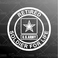 Retired Soldier For Life Decal Retired Soldier For Life Car Sticker Best Prices