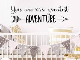 Amazon Com Story Of Home Llc You Are Our Greatest Adventure Wall Decal Arrow Wall Decal Nursery Wall Decal Kids Room Wall Decal Nursery Wall Sticker Kids Room Wall Sticker Vinyl Wall Decal