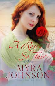 A Rose So Fair (Flowers of Eden #3) by Myra Johnson