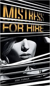 Amazon.com: Mistress For Hire (9781525533655): Parker, Abby: Books