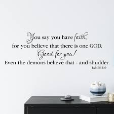 James 2v19 Vinyl Wall Decal You Say You Have Faith Even The Demons