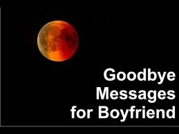 goodbye messages for boyfriend quotes for him whatsapp status
