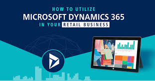 How Businesses Can Use Dynamics 365 for Retail to Improve Sales