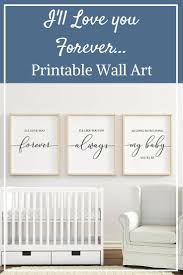 I Ll Love You Forever I Ll Like You For Always As Long As I M Living My Baby You Ll Be Printable Wall Art Click This With Images Love You Forever Nursery Girl