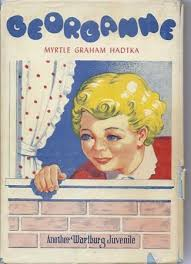 Georganne by Myrtle Graham Hadtka: Very Good Hardcover (1942) First Edition  | Works on Paper