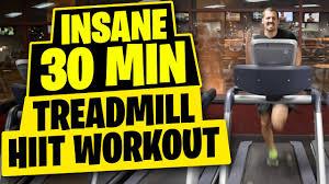 insane 30 minute treadmill workout