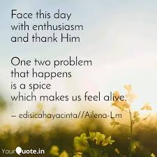 face this day enthus quotes writings by edisi cahaya