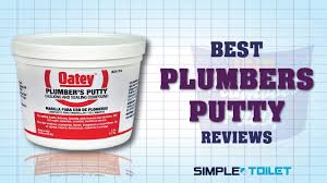 best plumbers putty reviews our top