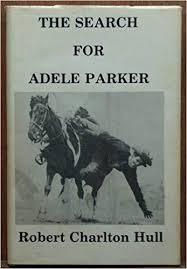 Search for Adele Parker: Hull, Robert Charlton: 9780872120464: Amazon.com:  Books