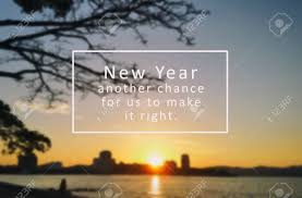 inspirational quote new year another chance for us to make