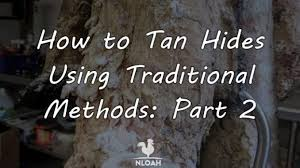 tan hides using traditional