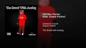Old Man Parker (feat. Duane Parker) - YouTube
