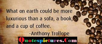 coffee quotes luxurious than a sofa a book ans a cup of coffee