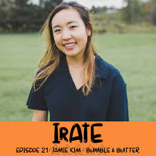 IRATE with Katherine Sprung - Jamie Kim from Bumble and Butter — Katherine  Sprung