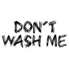 Don T Wash Me Vinyl Decal