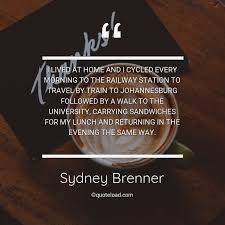 i lived at home and i cycled ever sydney brenner about morning