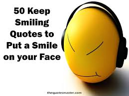 keep smiling quotes to put a smile on your face
