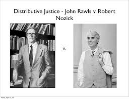 Distributive Justice - John Rawls v. Robert Nozick