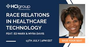 Ed Marx and Myra Davies - Race Relations in Healthcare Technology
