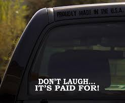 Don T Laugh It S Paid For Funny Decal Etsy