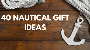 40 nautical gift ideas for your loved ones