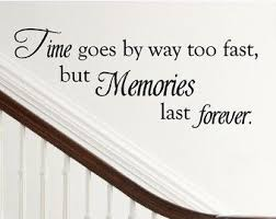 quotes about time passing too fast google search family wall