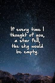 if every time i thought of you a star fell the sky would be