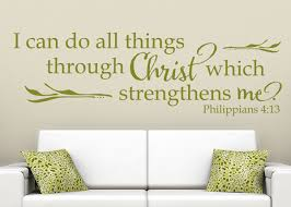 I Can Do All Things Through Christ Vinyl Wall Statement Philippians 4 13 Vinyl Scr339