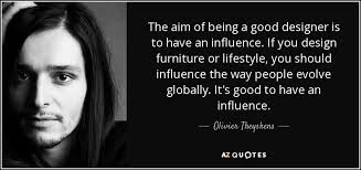 olivier theyskens quote the aim of being a good designer is to