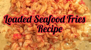 Loaded Seafood Fries Recipe❤️ - YouTube