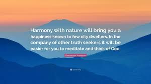 "paramahansa yogananda quote ""harmony nature will bring you a"