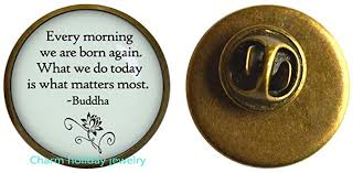 com buddha quote brooch born again every day buddha pin