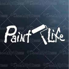 Paint Life Decal Paint Life Car Sticker New Designs