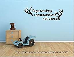 To Go To Sleep I Count Antlers Not Sheep Vinyl Wall Decal Home Decor Bedroom Wall Decor Stickers Amazon Com