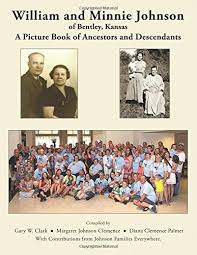 William and Minnie Johnson of Bentley, Kansas: A Picture Book of ...