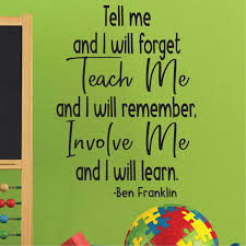 Teach Me Involve Me Ben Franklin Quote 0484 Classroom Decor Wall Decal Studios Com