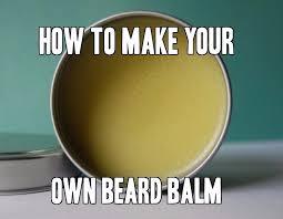 how to easily make beard balm at home