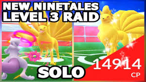 NEW NINETALES LEVEL 3 RAID BOSS IN POKEMON GO | SOLO ATTEMPT | MEWTWO VS  RAID BOSS - YouTube